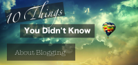 10 Things You Didn't Know About Blogging