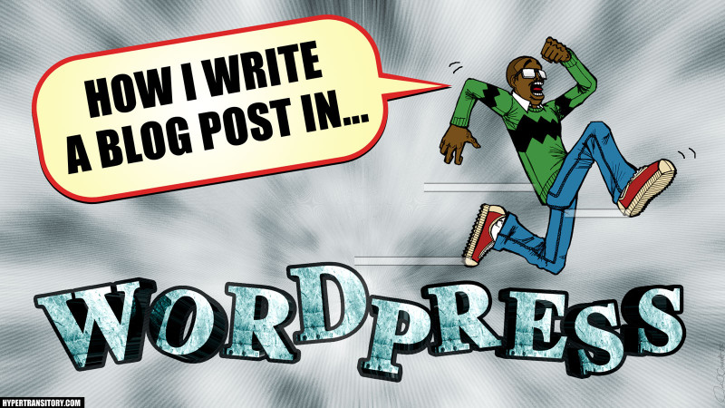 how I write a wordpress blog post