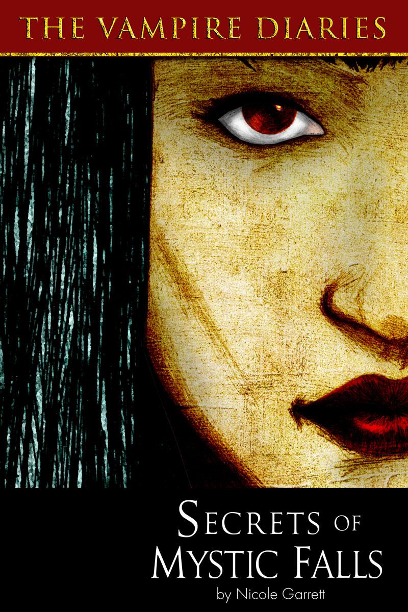 Kindle Worlds: The Vampire Diaries - Secret of Mystic Falls by Nicole Garrett