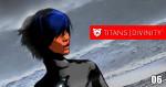 Titans-Divinity Episode 06