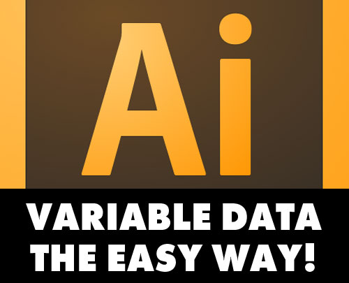 Adobe Illustrator Variable Data - The EASY way!